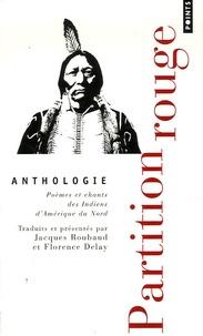 Florence Delay - Partition rouge - Poèmes et chants des Indiens d'Amérique du Nord.