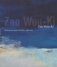 Florence Delay et Daniel Abadi - Zao Wou-Ki - Peintures et encres de Chine, 1948-2005.