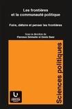 Florence Delmotte et Denis Duez - Les frontières et la communauté politique - Faire, défaire et penser les frontières.