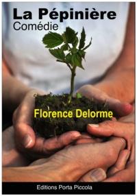 Florence Delorme et  Éditions Porta Piccola - La Pépinière.
