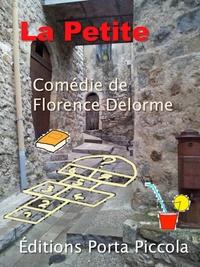 Florence Delorme et  Éditions Porta Piccola - La Petite - Comédie.
