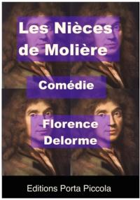 Florence Delorme et  Éditions Porta Piccola - Les Nièces de Molière - Comédie.