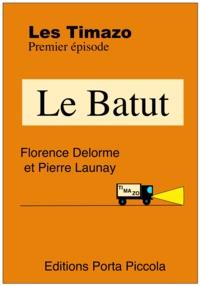 Florence Delorme et Pierre Launay Pierre Launay - Les Timazo - Le Batut - Premier épisode.