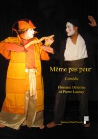 Florence Delorme et Pierre Launay Pierre Launay - Même pas peur.
