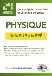 Florence Depaquit-Debieuvre - Physique de la Sup à la Spé - 24 jours pour préparer son entrée en 2e année de prépa.