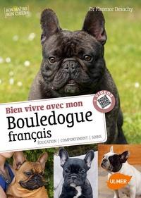 Florence Desachy - Bien vivre avec mon bouledogue français.