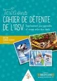 Florence Desachy - Cahier de détente de l'ASV - Divertissement pour apprendre et réviser entre deux clients.
