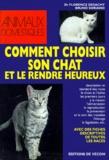 Florence Desachy - Comment choisir son chat et le rendre heureux.