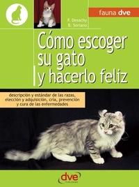 Florence Desachy et Bruno Soriano - Cómo escoger su gato y hacerlo feliz.