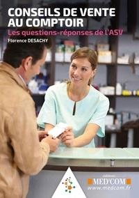Florence Desachy - Conseils de vente au comptoir - Les questions-réponses de l'ASV.