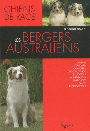 Florence Desachy - Les bergers australiens.
