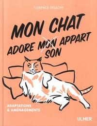 Florence Desachy - Mon chat adore son appart - Adaptations et aménagements.
