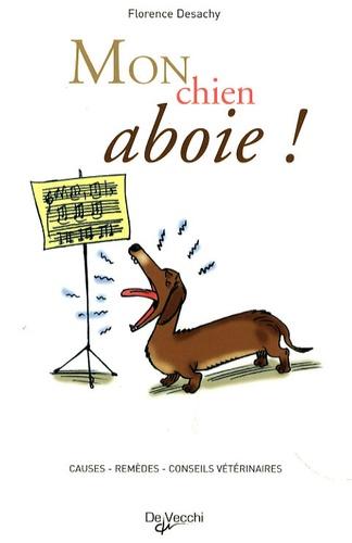 Florence Desachy - Mon chien aboie !.