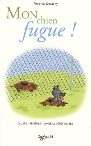 Florence Desachy - Mon chien fugue !.