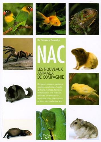 Florence Desachy - NAC, les nouveaux animaux de compagnie.