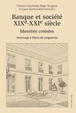 Florence Descamps et Roger Nougaret - Banque et société, XIXe-XXIe siècle - Identités croisées.