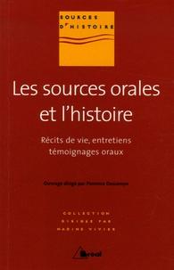 Florence Descamps et Jean de Préneuf - Les sources orales et l'histoire - Récits de vie, entretiens, témoignages oraux.