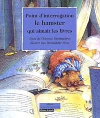 Florence Desmazures - Point d'interrogation le hamster qui aimait les livres.