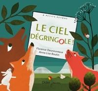 Florence Desnouveaux et Anne-Lise Boutin - Le ciel dégringole !.