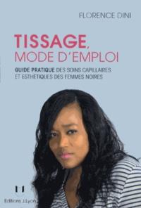 Tissage mode demploi - Guide pratique des soins capillaires et esthétiques des femmes noires.pdf