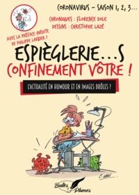 Florence Dole et Christophe Lazé - Espièglerie...s confinement vôtre.