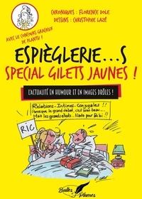 Florence Dole et Christophe Lazé - Espièglerie...s Spécial Gilets Jaunes ! - L'actualité en humour et en images drôles.