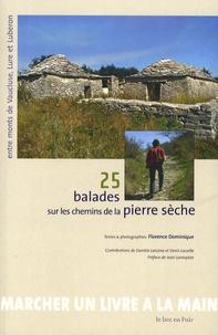 Florence Dominique - 25 Balades sur les chemins de la pierre sèche.
