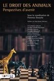 Florence Dossche - Le droit des animaux - Perspectives d'avenir.