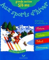 Florence Doutremépuich et Françoise Perraud - Aux sports d'hiver - Grande section 5 / 6 ans.