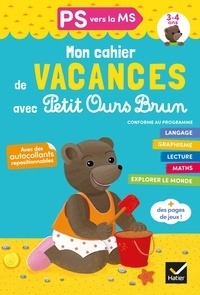Florence Doutremépuich et Françoise Perraud - Cahier de vacances 2020 Petit Ours Brun PS vers MS 3/4 ans.