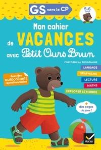 Florence Doutremépuich et Françoise Perraud - Cahier de vacances Petit Ours Brun GS vers CP 5/6 ans.