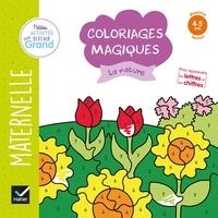 Florence Doutremépuich et Françoise Perraud - Coloriages magiques La nature - Maternelle Moyenne section 4-5 ans.