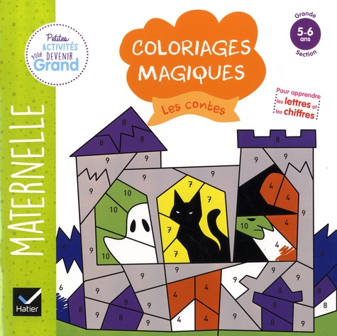 Coloriages magiques Les contes. Maternelle Grande Section 5-6 ans