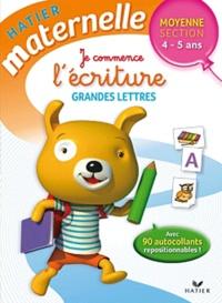 Florence Doutremépuich et Françoise Perraud - Je commence l'écriture Grandes Lettres Moyenne Section 4-5 ans.