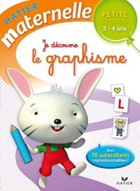 Florence Doutremépuich et Françoise Perraud - Je découvre le graphisme Petite Section 3-4 ans.