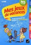Florence Doutremépuich et Françoise Perraud - Mes jeux de vacances MS vers la GS 4-5 ans - Avec un crayon gomme.