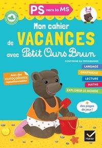 Florence Doutremépuich et Françoise Perraud - Mon cahier de vacances avec Petit Ours Brun PS vers la MS - Avec des autocollants repositionnables.