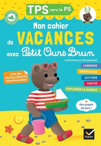 Florence Doutremépuich et Françoise Perraud - Mon cahier de vacances Petit Ours Brun TPS vers la PS - Avec des autocollants repositionnables.