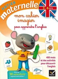 Mon Cahier Imagier Pour Apprendre L Anglais Maternelle 3 6