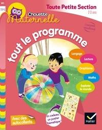 Florence Doutremépuich et Françoise Perraud - Tout le programme Maternelle toute petite section 2-3 ans.