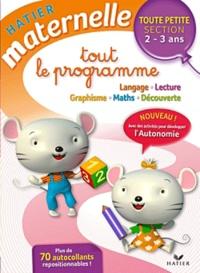 Florence Doutremépuich et Françoise Perraud - Tout le programme Toute petite section 2-3 ans.