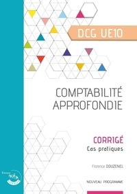 Florence Douzenel - Comptabilité approfondie DCG UE10 - Corrigé.