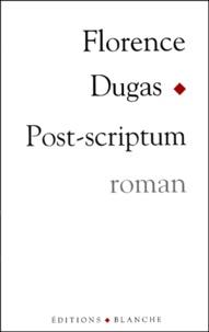 Florence Dugas - Post-scriptum.