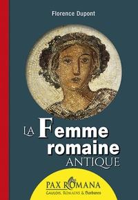 Florence Dupont - La femme romaine antique.
