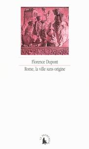 Florence Dupont - Rome, la ville sans origine - L'Enéide : un grand récit du métissage ?.