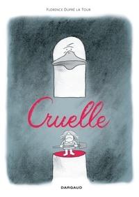 Florence Dupré La Tour - Cruelle.