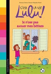 Florence Dutruc-Rosset - C'est la vie Lulu, Tome 08 - Je n'ose pas avouer mes bêtises.