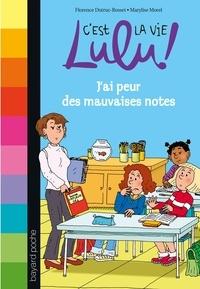 Florence Dutruc-Rosset - C'est la vie Lulu !, Tome 3 : J'ai peur des mauvaises notes.