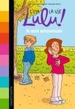Florence Dutruc-Rosset et Marylise Morel - C'est la vie Lulu ! Tome 5 : Je suis amoureuse.