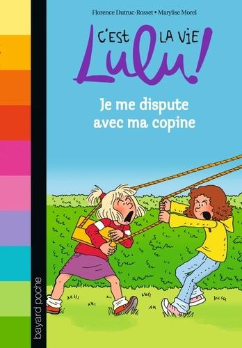 C U0026 39 Est La Vie Lulu   Tome 6  Je Me Dispute Avec Ma    De Florence Dutruc-rosset - Poche